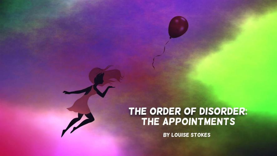 The Order of Disorder: The Appointments